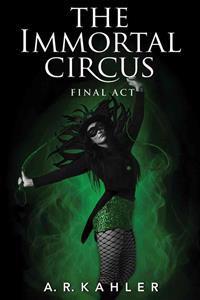 The Immortal Circus: Final Act