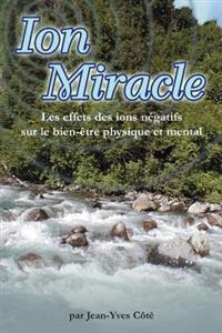 Ion Miracle: Les Effets Des Ions Negatifs Sur Le Bien-Etre Physique Et Mental