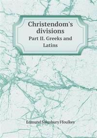Christendom's Divisions Part II. Greeks and Latins