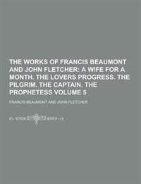 The Works of Francis Beaumont and John Fletcher Volume 5