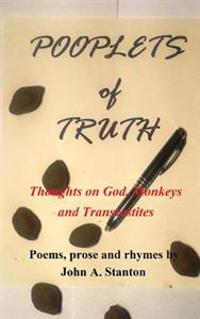 Pooplets of Truth: Thoughts on God, Monkeys and Transvestites