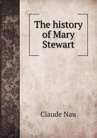 The History of Mary Stewart