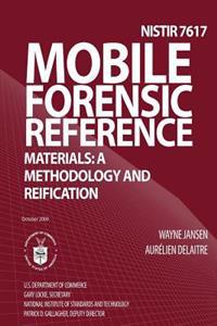Mobile Forensic Reference Materials: A Methodology and Reification