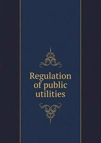 Regulation of Public Utilities