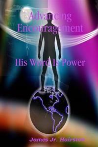 Advancing Encouragement - His Word Is Power