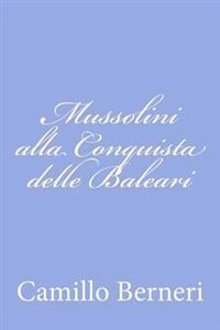 Mussolini Alla Conquista Delle Baleari
