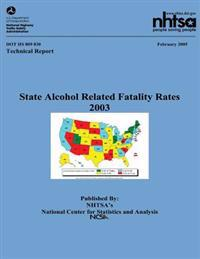 State Alcohol Related Fatality Rates: Nhtsa Technical Report Dot HS 809 830