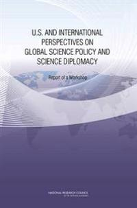 U.S. and International Perspectives on Global Science Policy and Science Diplomacy