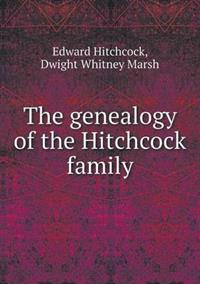 The Genealogy of the Hitchcock Family