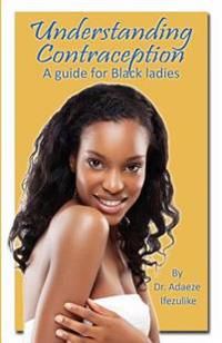 Understanding Contraception: A Guide for Black Ladies