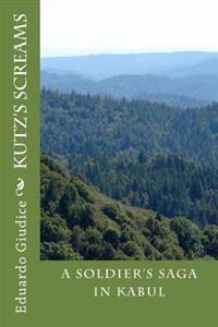 Kutz's Screams: An Epic Novel by Eduardo Giudice
