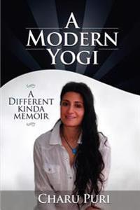 A Modern Yogi - A Different Kinda Memoir