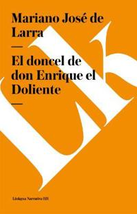 El Doncel de Don Enrique el Doliente/ The Doncel of Mr. Enrique of Doliente