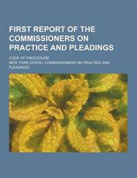 First Report of the Commissioners on Practice and Pleadings; Code of Procedure