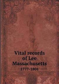 Vital Records of Lee Massachusetts 1777-1801