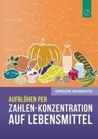 """Aufbluhen Per """"Zahlen-Konzentration Auf Lebensmittel"""""""