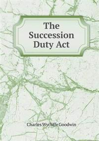 The Succession Duty ACT