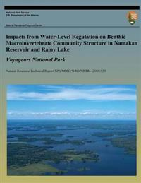 Impacts from Water-Level Regulation on Benthic Macroinvertebrate Community Structure in Namakan Reservoir and Rainy Lake: Voyageurs National Park