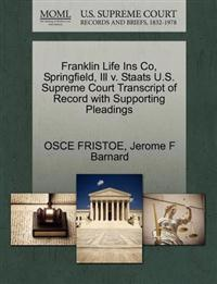 Franklin Life Ins Co, Springfield, Ill V. Staats U.S. Supreme Court Transcript of Record with Supporting Pleadings