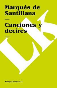 Canciones y Decires/ Songs and Saying