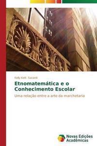 Etnomatematica E O Conhecimento Escolar