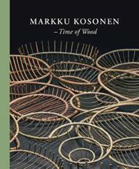 Markku Kosonen - Time of Wood