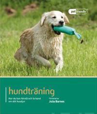 Hundträning : hur du förstår och tar hand om ditt husdjur