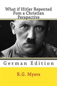 What If Hitler Repented: From a Christian Perspective