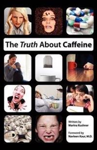 The Truth about Caffeine
