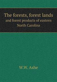 The Forests, Forest Lands and Forest Products of Eastern North Carolina