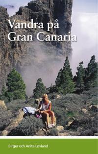 Vandra på Gran Canaria : guideserien för Kanarieöarna