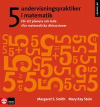 5 undervisningspraktiker i matematik : för att planera och leda rika matematiska diskussioner