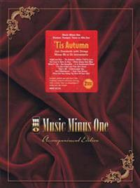 Jazz Standards 'Tis Autumn Music Minus One: Clarient, Trumpet, Tenor Sax or Alto Sax with CD (Audio)