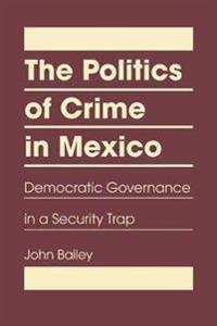 The Politics of Crime in Mexico