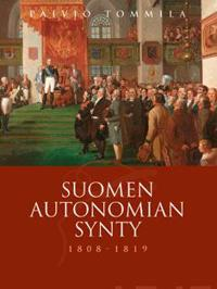 Suomen autonomian synty 1809-1819