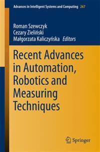 Recent Advances in Automation, Robotics and Measuring Techniques