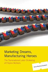 Marketing Dreams, Manufacturing Heroes