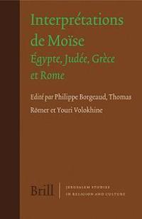 Interpretations de Moise: Egypte, Judee, Grece Et Rome