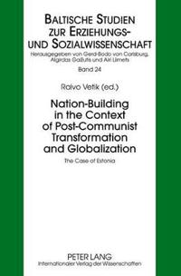 Nation-Building in the Context of Post-Communist Transformation and Globalization