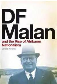 DF Malan and the Rise of Afrikaner Nationalism