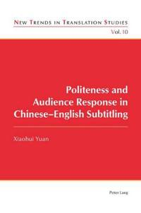 Politeness and Audience Response in Chinese-English Subtitling
