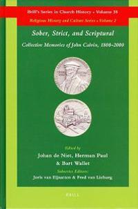 Sober, Strict, and Scriptural: Collective Memories of John Calvin, 1800-2000