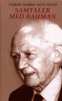 Samtaler med Bauman - Zygmunt Bauman, Keith Tester | Ridgeroadrun.org