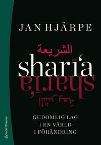 Sharia : gudomlig lag i en värld i förändring