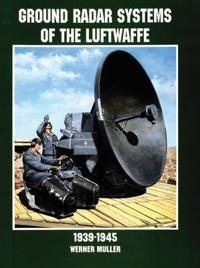 Ground Radar Systems of the German Luftwaffe to 1945