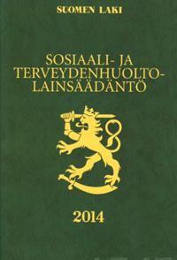 Sosiaali- ja terveydenhuoltolainsäädäntö 2014