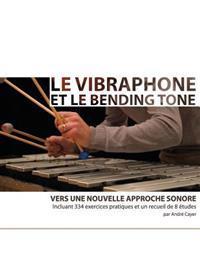 Le Vibraphone Et Le Bending Tone: Vers Une Nouvelle Approche Sonore
