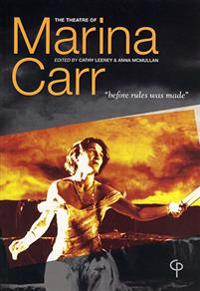 The Theatre of Marina Carr: Before Rules Was Made