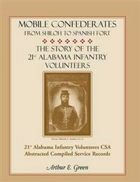 Mobile Confederates from Shiloh to Spanish Fort