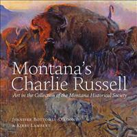 Montana's Charlie Russell: Art in the Collection of the Montana Historical Society